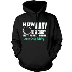 How Many Banjos Do I Really Need? Just One More.... - Mens - Hoodie - Small to 5XL