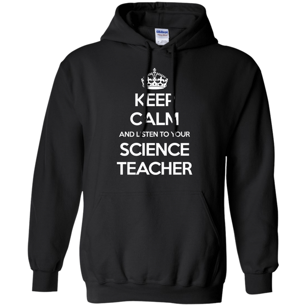 Keep Calm And Listen To Your Science Teacher - Mens - Hoodie - Small to 5XL