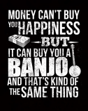 Money CAN Buy Happiness - Banjos! - Mens - Hoodie - Small to 5XL