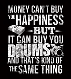 Money CAN Buy Happiness - Drums! - Mens - Hoodie - Small to 5XL