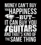 Money CAN Buy Happiness - Guitars! - Mens - Hoodie - Small to 5XL