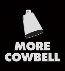 More Cowbell - Mens - Hoodie - Small to 5XL