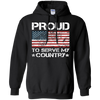 Proud To Serve My Country - Mens - Hoodie - Small to 5XL