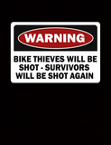 Warning Bike Thieves Will Be Shot - Survivors Will Be Shot Again - Mens - Hoodie - Small to 5XL