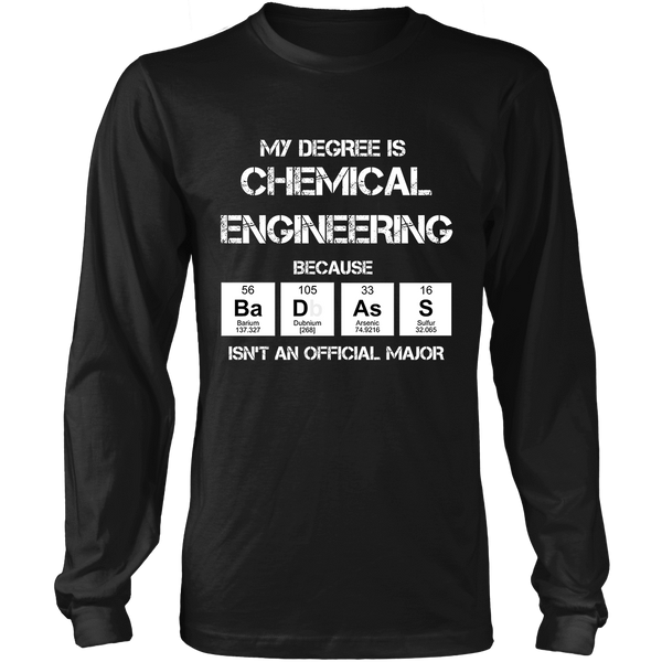 Badass Chemical Engineering Major - Mens - Long Sleeved Tshirt - Small to 5XL