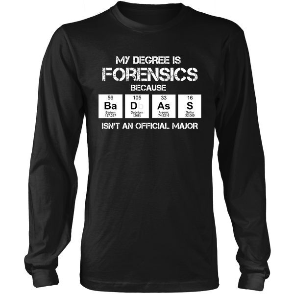 Badass Forensic Major - Mens - Long Sleeved Tshirt - Small to 5XL