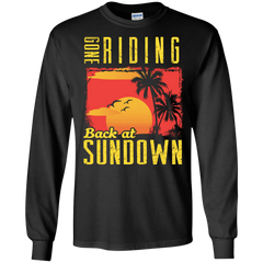 Gone Riding Back At Sundown - Mens - Long Sleeved Tshirt - Small to 5XL