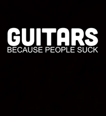 Guitars. Because People Suck - Mens - Long Sleeved Tshirt - Small to 5XL