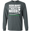 How Many Surfboards Do I Really Need? Just One More - Mens - Long Sleeved Tshirt - Small to 5XL
