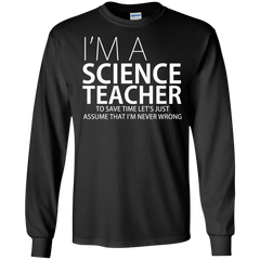 I'm A Science Teacher - Mens - Long Sleeved Tshirt - Small to 5XL