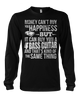 Money CAN Buy Happiness - Bass Guitars! - Mens - Long Sleeved Tshirt - Small to 5XL