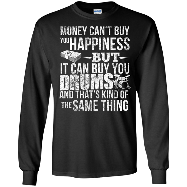 Money CAN Buy Happiness - Drums -  Mens - Long Sleeved Tshirt - Small to 5XL