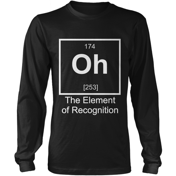 Oh The Element Of Recognition - Mens - Long Sleeved Tshirt - Small to 5XL