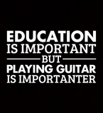 Playing Guitar is Importanter - Mens - Long Sleeved Tshirt - Small to 5XL