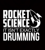 Rocket Science. It Isn't Exactly Drumming! - Mens - Long Sleeved Tshirt - Small to 5XL