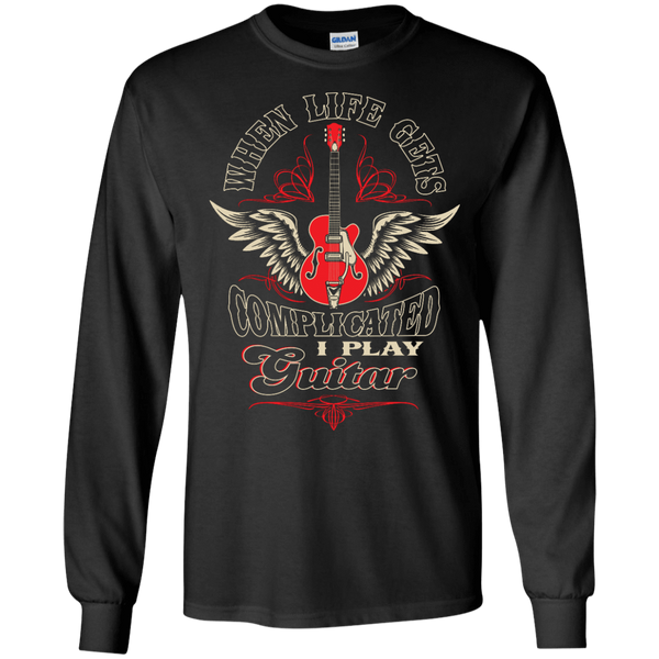 When Life Gets Complicated - I Play Guitar - Mens - Long Sleeved Tshirt - Small to 5XL