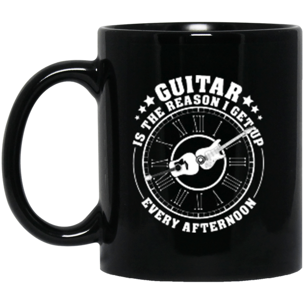 Guitar Is The Reason I Get Up Every Afternoon 11 oz. or 15 oz. Black Mug