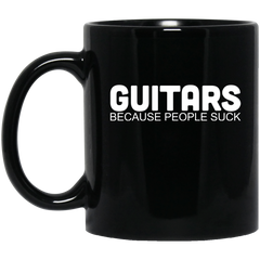 Guitars. Because People Suck 11 oz. or 15 oz. Black Mug