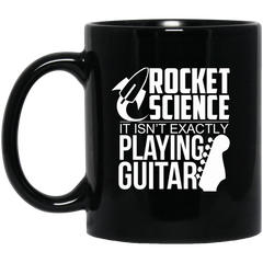 Rocket Science. It's Not Exactly Playing Guitar! Black Mug 11 oz. or 15 oz.