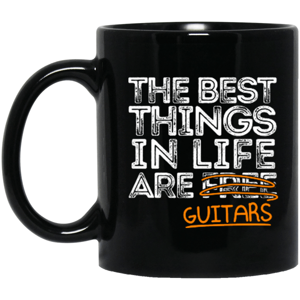 The Best Things in Life are Guitars 11 oz. or 15 oz. Black Mug