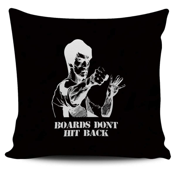 Boards Don't Hit Back - Pillow Cover