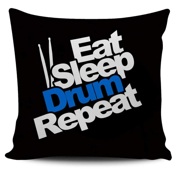 Eat Sleep Drum Repeat - Pillow Cover