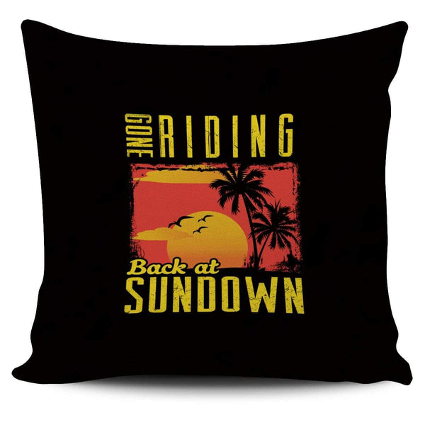 Gone Riding Back At Sundown - - Pillow Cover