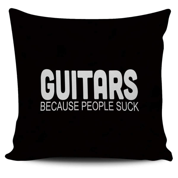 Guitars. Because People Suck - Pillow Cover