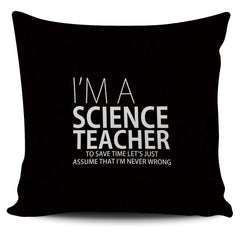 I'm A Science Teacher - Pillow Cover