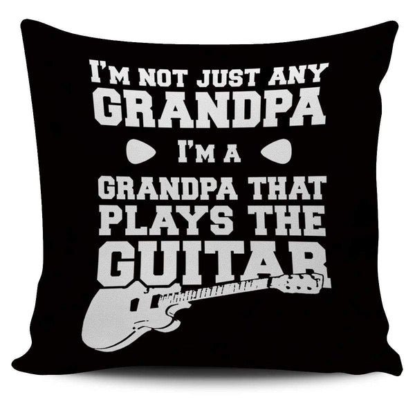 I'm Not Just Any Grandpa. I'm A Grandpa That Plays The Guitar - Pillow Cover