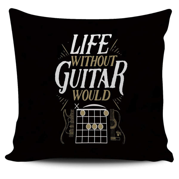 Life Without Guitar Would B Flat - Pillow Cover