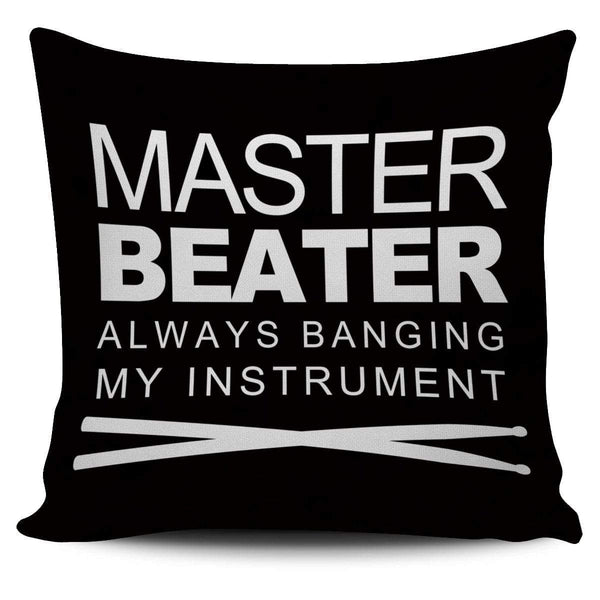 Master Beater - Pillow Cover