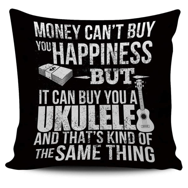 Money CAN Buy Happiness - Ukuleles! - Pillow Cover