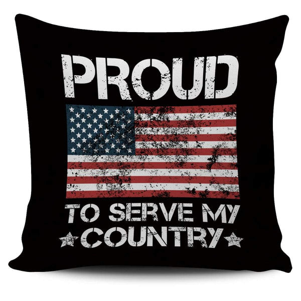 Proud To Serve My Country - Pillow Cover