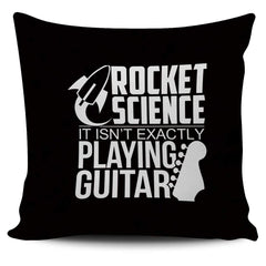 Rocket Science. It's Not Exactly Playing Guitar! - - Pillow Cover