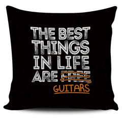 The Best Things in Life are Guitars - Pillow Cover