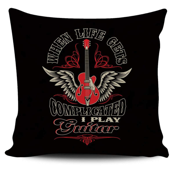 When Life Gets Complicated I Play Guitar - Pillow Cover