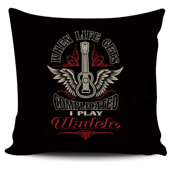 When Life Gets Complicated I Play Ukulele - Pillow Cover