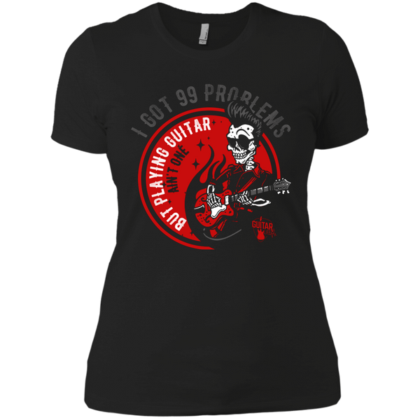 99 Problems Playing Guitar Not One - Womens - Tshirt - Small to 3XL