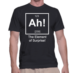 Ah! The Elements Of Surprise!- Mens - Tshirt - Small to 5XL