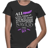 All Native American Women Are Smart And Beautiful But The Finest Are Found In The Navajo Tribe - Womens - Tshirt - Small to 2XL