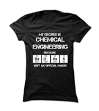 Badass Chemical Engineering Major - Womens - Tshirt - Small to 3XL