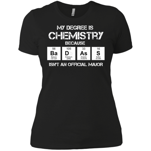 Badass Chemistry Major - Womens - Tshirt - Small to 3XL