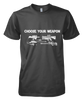 Choose Your Weapon - Mens - Tshirt - Small to 5XL