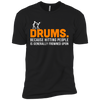 Drums. Because Hitting People is Frowned Upon - Mens - Tshirt - Small to 5XL