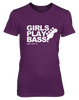 Girls Play Bass. Get over it! - Womens - Tshirt - Small to 2XL