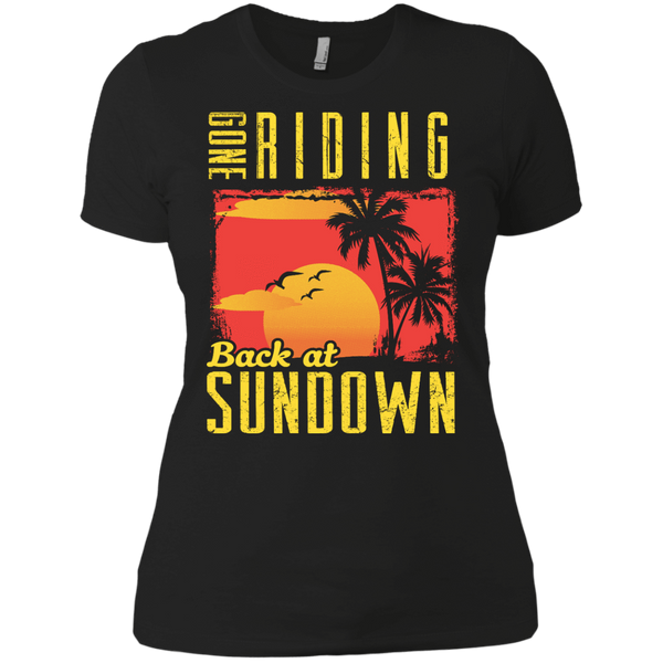 Gone Riding Back At Sundown - Womens - Tshirt - Small to 3XL