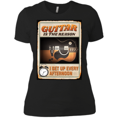 Guitar Is The Reason I Get Up Every Afternoon 2018 - Womens - Tshirt - Small to 3XL