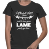 I Didn't Fall From Heaven Just To Hear Your lame Pick Up Line - Womens - Tshirt - Small to 2XL