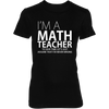 I'm A Math Teacher - Womens - Tshirt - Small to 2XL